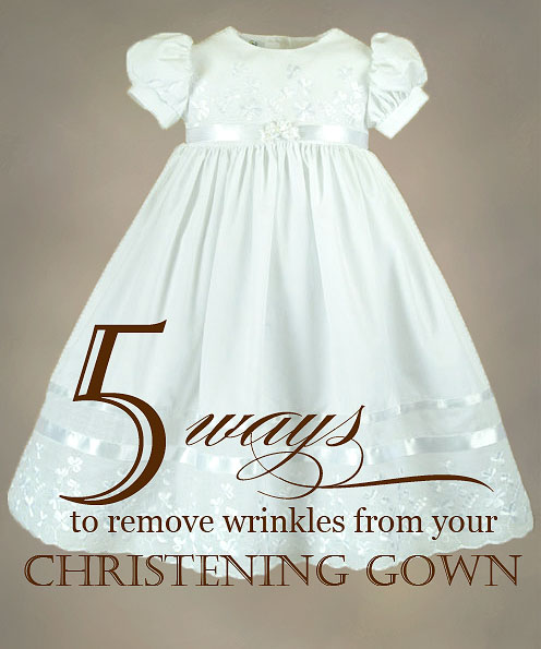 5 Ways to Remove Wrinkles from your Christening Gown