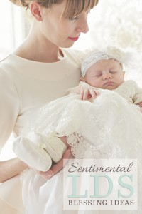 Sentimental LDS Blessing Ideas - One Small Child