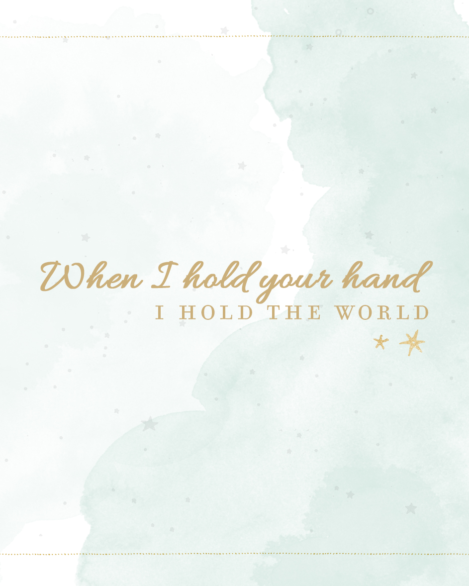 when-i-hold-your-hand-i-hold-the-world-printable
